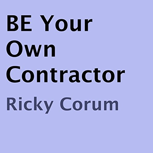 Be Your Own Contractor audiobook cover art