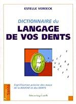 Le dictionnaire du langage de vos dents - Signification précise des maux de la bouche et des dents d'Estelle Vereeck