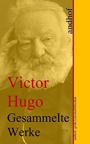 Victor Hugo: Gesammelte Werke: Andhofs große Literaturbibliothek