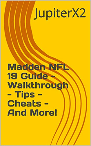 Madden NFL 19 Guide - Walkthrough - Tips - Cheats - And More! (English Edition)