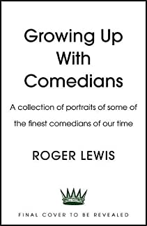Roger Lewis - Growing Up With Comedians