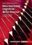 Neuroscienze cognitive della musica. Il cervello musicale tra arte e scienza