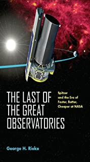 The Last of the Great Observatories: Spitzer and the Era of Faster, Better, Cheaper at NASA