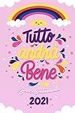 Agenda 2021 Settimanale Tutto Andrà Bene: Verticale   Frasi Motivazionali Italiano   Pianificatore   Calendario 2021   Arcobaleno   PENSO POSITIVO   ...   idea regalo   Rosa   jolie organizer