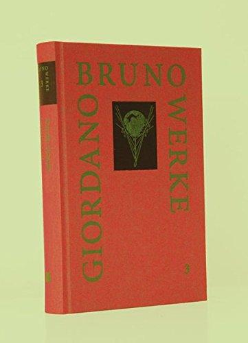 Werke von Giordano Bruno / De la causa, principio et uno: Über die Ursache, das Prinzip und das...
