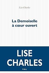 La demoiselle à coeur ouvert par Lise Charles