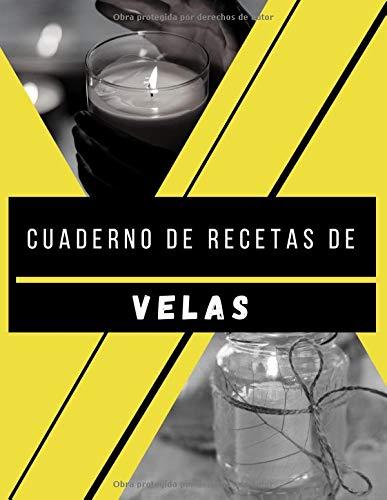 Cuaderno de recetas de velas: 50 recetas de velas y cosméticos para llenar por su cuidado   Cosméticos caseros para crear según sus deseos