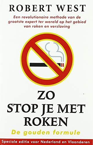 Zo stop je met roken - De gouden formule: Een revolutionaire methode van de grootste expert ter wereld op het gebied van roken en verslaving