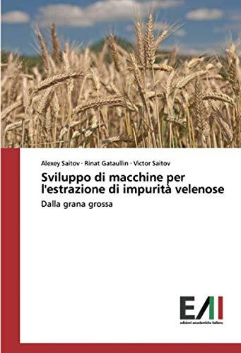 Sviluppo di macchine per l'estrazione di impurità velenose: Dalla grana grossa