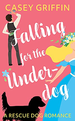 Falling for the Underdog by Griffin, Casey