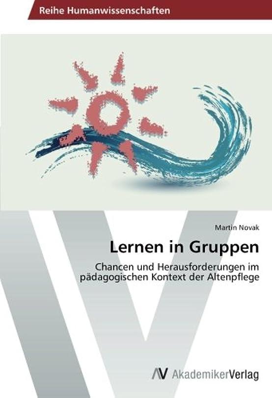 メディカル折り目電話に出るLernen in Gruppen: Chancen und Herausforderungen im paedagogischen Kontext der Altenpflege