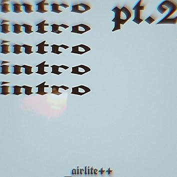 INTRO, Pt. 2