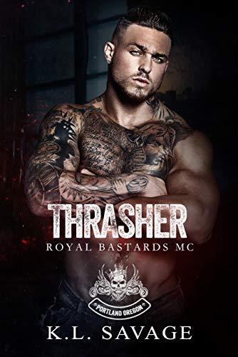Thrasher (Royal Bastards MC: Portland Oregon Book 1) by [K.L. SAVAGE, Wander Aguiar]