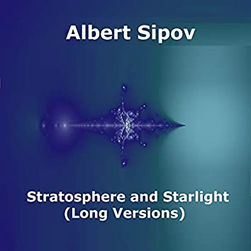 Stratosphere and Starlight (Long Versions)