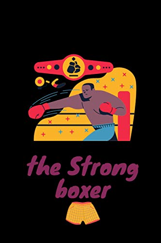 the Strong boxer: If I Can't Bring My Boxer I'm Not Going: 6x9 120 Page Lined Composition Notebook Boxer Gift