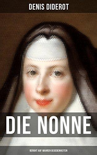 DIE NONNE (Beruht auf wahren Begebenheiten): Historischer Roman