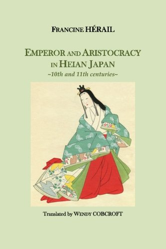 Emperor and Aristocracy in Heian Japan: 10th and 11th centuries