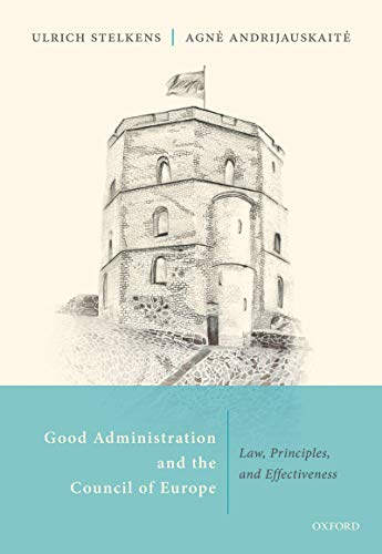 Good administration and the Council of Europe : law, principles, and effectiveness