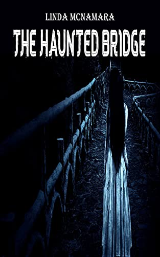 Couverture du livre The Haunted Bridge: strange death, Bac Kim Thang, the curse of the riverbed, demon slaying (English Edition)