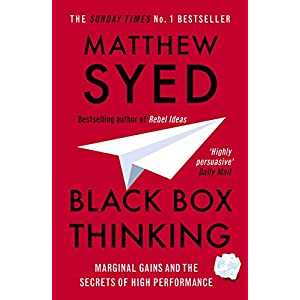 Black Box Thinking: The Surprising Truth About Success Kindle Edition