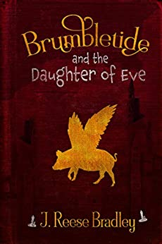 BRUMBLETIDE: and the Daughter of Eve by [J. Reese Bradley ]