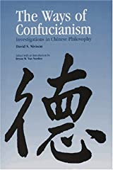 The Ways of Confucianism: Investigations in Chinese Philosophy Paperback