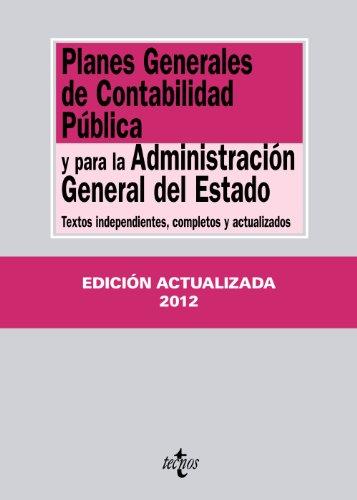 Planes Generales de Contabilidad Pública y para la Administración General del Estado: Textos independientes, completos y actualizados (Derecho - Biblioteca de Textos Legales)
