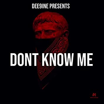 Dont Know Me