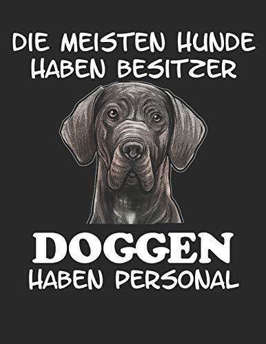 Die meisten Hunde haben Besitzer Doggen haben Personal: Notizbuch A4 Kariert Tagebuch Lustig Geschenk Journal Buch Deutsche Dogge Hund Hunderasse