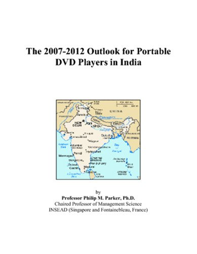The 2007-2012 Outlook for Portable DVD Players in India