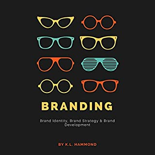 Branding: Brand Identity, Brand Strategy & Brand Development audiobook cover art