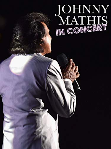 Johnny Mathis: In Concert