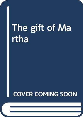 The gift of Martha