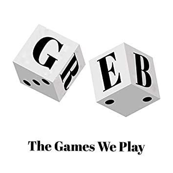 The Games We Play