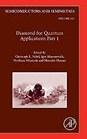 Diamond for Quantum Applications Part 1 (Volume 103) (Semiconductors and Semimetals, Volume 103)