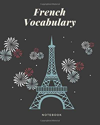 French Vocabulary Notebook: | Workbook Perfect to learn new vocabulary words in French, Language Study Notebooks | Size 8x10"