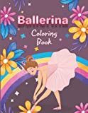Ballerina Coloring Book: Ballerina Dancer Gifts for Kids Ages 4-8, Simple and Fun Designs For Little Aspiring Ballet Dancers, Featuring Ballet Shoes, Ballerinas, Tutus, Dresses, Bows And More