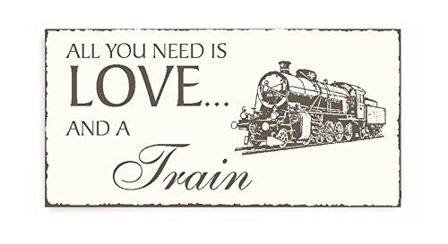 « All you need is Love and a TRAIN » SCHILD Dekoschild - Shaby Vintage Eisenbahn