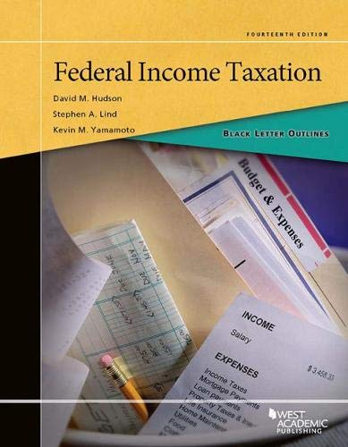 Compare Textbook Prices for Black Letter Outline on Federal Income Taxation Black Letter Outlines 14 Edition ISBN 9781642420159 by Hudson, David,Lind, Stephen,Yamamoto, Kevin