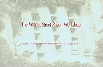 The Walnut Street Prison Workshop: A Test Study in Historical Archaeology Based on Field Investigation in the Garden Area of the Athenaeum of Philadelphia