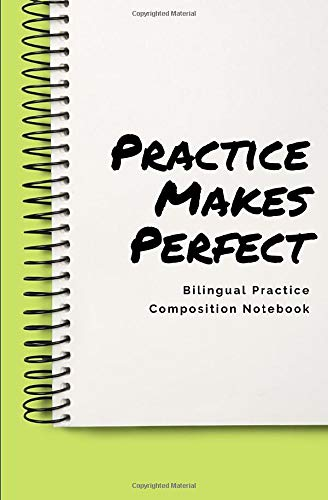 Practice Makes Perfect: Bilingual Practice Composition Notebook: Split-lined journal to practice foreign language verbs and vocabulary in portable size 5.25 x 8