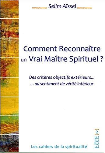Comment Reconnaître un Vrai Maître Spirituel ? Des critères objectifs extérieurs... au sentiment de vérité intérieur