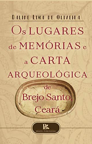 Os lugares de memórias e a carta arqueológica de Brejo Santo, Ceará...