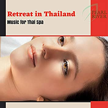 Retreat In Thailand - Music For Thai Spa
