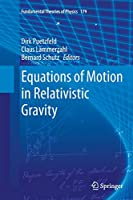 Equations of Motion in Relativistic Gravity (Fundamental Theories of Physics, 179)