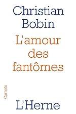 L'amour des fantômes de Christian Bobin