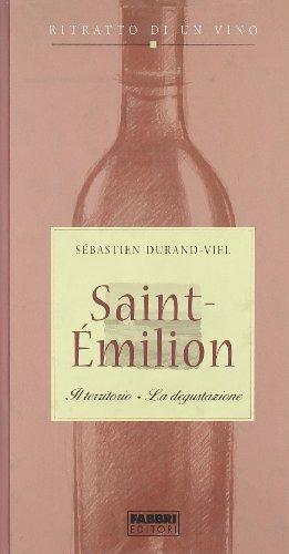 Ritratto Di Un Vino. Saint-Emilion [Italia]