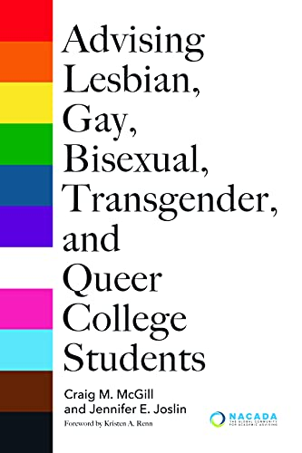 Compare Textbook Prices for Advising Lesbian, Gay, Bisexual, Transgender, and Queer College Students  ISBN 9781642671773 by McGill, Craig M.,Joslin, Jennifer,Renn, Kristen A.