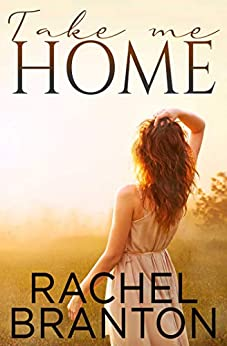 Take Me Home (Finding Home Book 1) by [Rachel Branton]