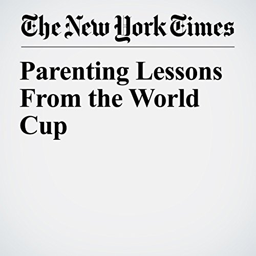 Parenting Lessons From the World Cup copertina